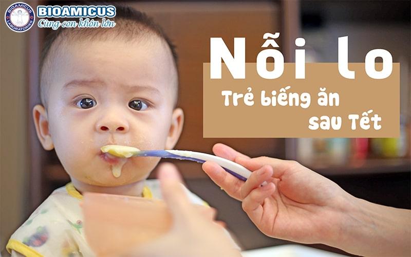 trẻ biếng ăn sau Tết