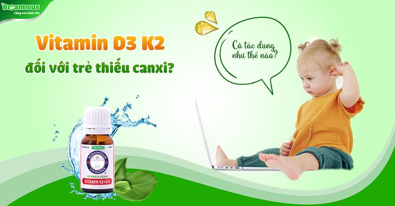su-dung-vitamin-d3-k2-cho-tre-bi-thieu-canxi-bia