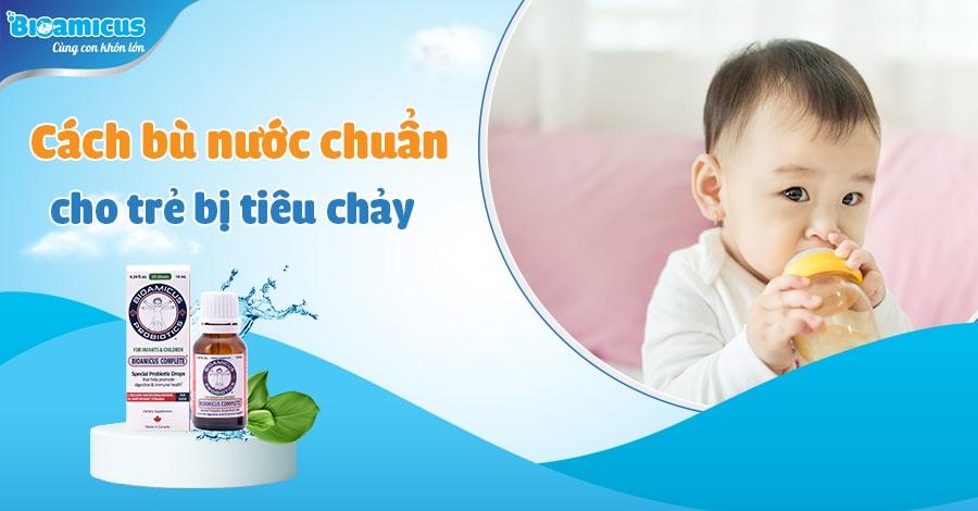 Cách bì nước cho trẻ bị tiêu chảy